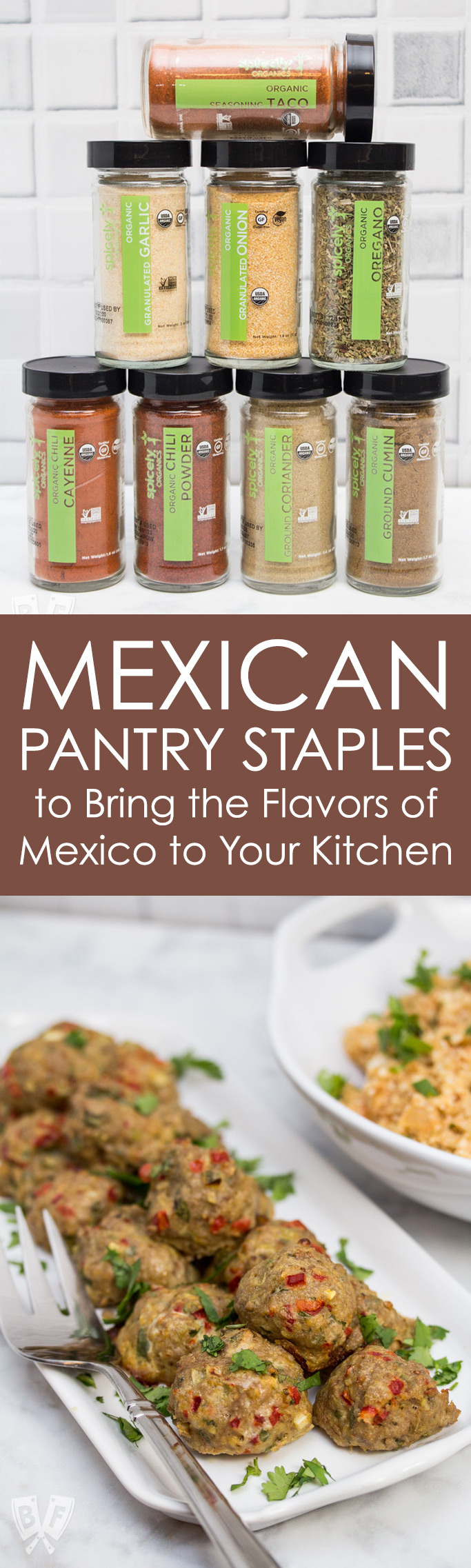 2 photos - an assortment of organic Mexican spice jars, stacked on top of each other and a platter of Tex-Mex Meatballs with Mexican with a bowl of Cauliflower Rice.