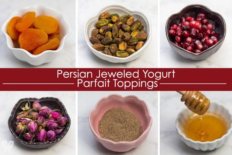 Photos of 6 toppings for Persian Jeweled Yogurt Parfaits