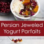 Persian Jeweled Yogurt Parfaits assembled and with ingredients spread out around the cups.