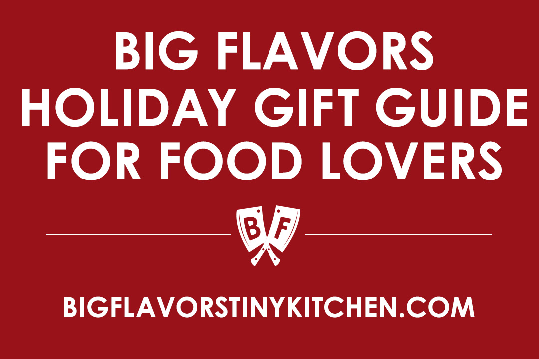 Big Flavors 2019 Holiday Gift Guide for Food Lovers