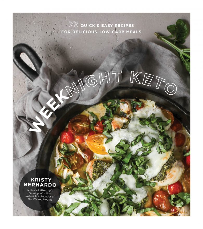 Weeknight Keto Cookbook by Kristy Bernardo