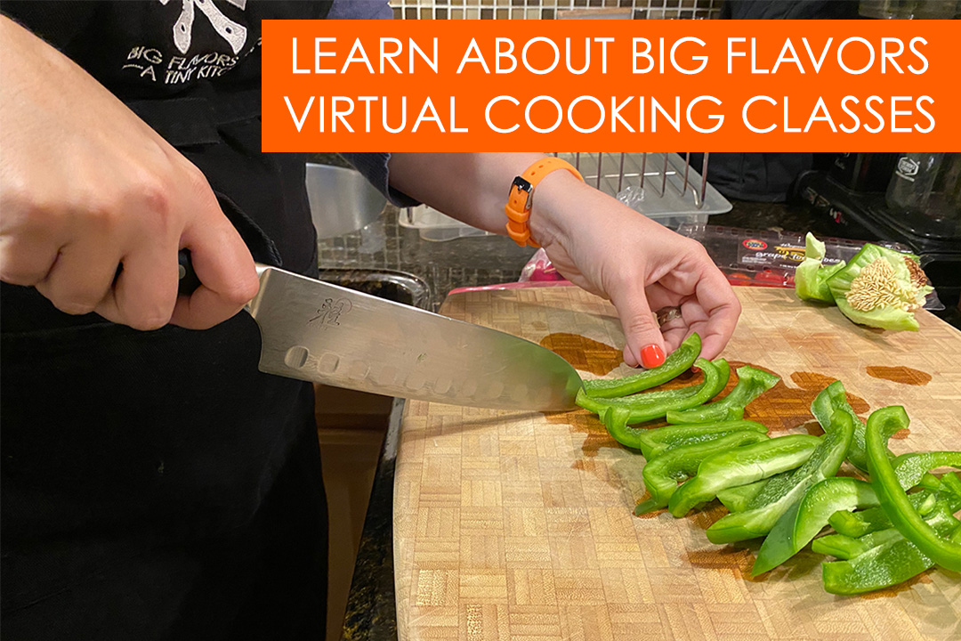 "Text says ""Learn more about Big Flavors virtual cooking classes"" over an image of chopping bell peppers."